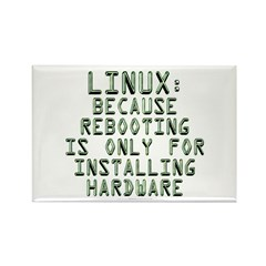 Linux. Because rebooting... Rectangle Magnet (100