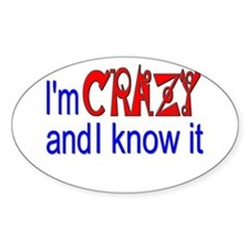 Crazy and I Know It Decal