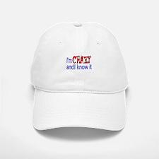 Crazy and I Know It Baseball Baseball Cap