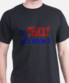 Crazy and I Know It T-Shirt