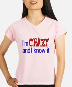 Crazy and I Know It Performance Dry T-Shirt