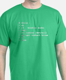 while : do if windows... T-Shirt