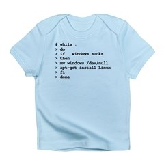 while : do if windows... Infant T-Shirt