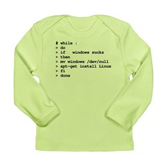 while : do if windows... Long Sleeve Infant T-Shir