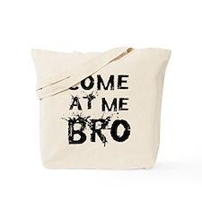 Come at me Bro Tote Bag