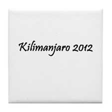 Kilimanjaro 2012 Tile Coaster