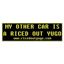 MY OTHER CAR IS A RICED OUT YUGO (ADHESIVE WIDGET)