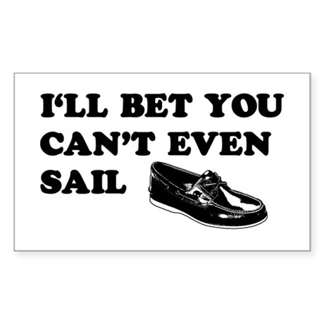 You Can't Even Sail Rectangle Sticker