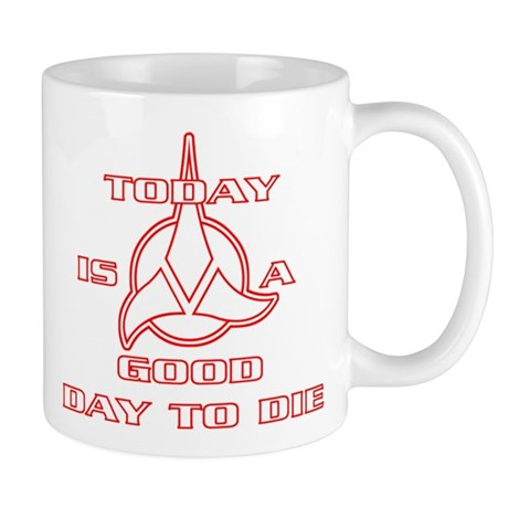 Today Is A Good Day To Die Mug