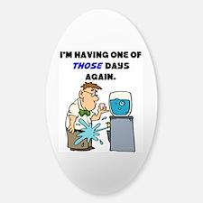 I'm Having One of Those Days Sticker (Oval)