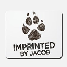 Imprinted by Jacob Mousepad