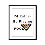 rather play pool Framed Panel Print