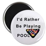 rather play pool Magnet