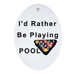 rather play pool Ornament (Oval)