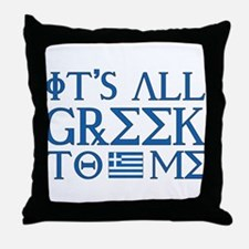 It's All Greek Throw Pillow