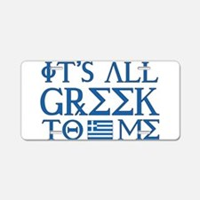 It's All Greek Aluminum License Plate