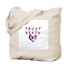Trust Birth Tote Bag