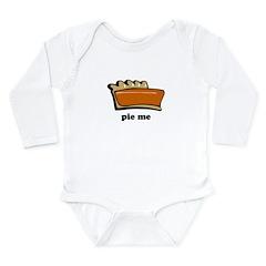 Thanksgiving- Pie Me Long Sleeve Infant Bodysuit