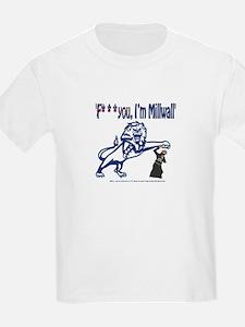 FU, I'm Millwall T-Shirt