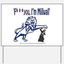 FU, I'm Millwall Yard Sign