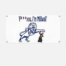 FU, I'm Millwall Banner