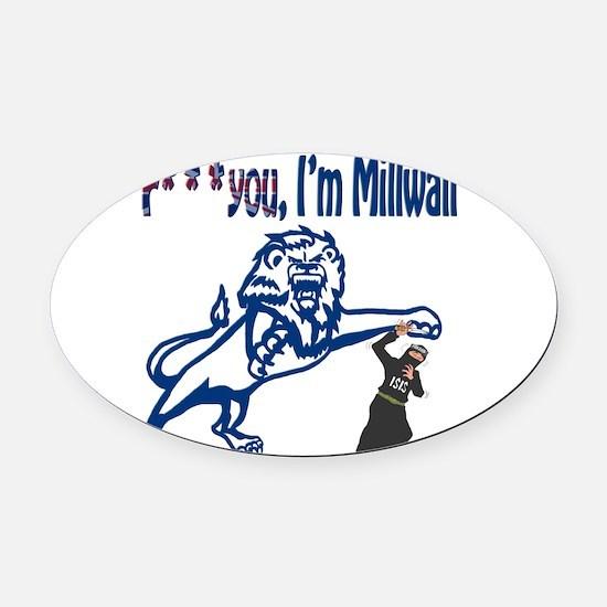 FU, I'm Millwall Oval Car Magnet