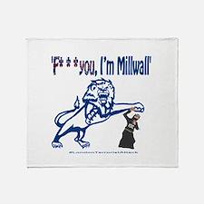 FU, I'm Millwall Throw Blanket