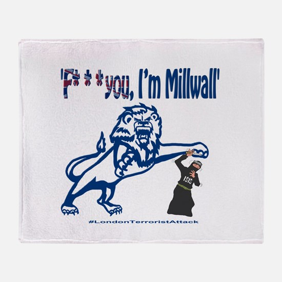 FU, I'm Millwall Throw Blanket