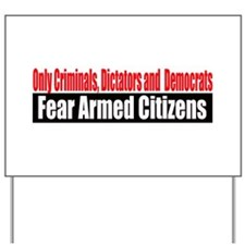They Fear Armed Citizens Yard Sign