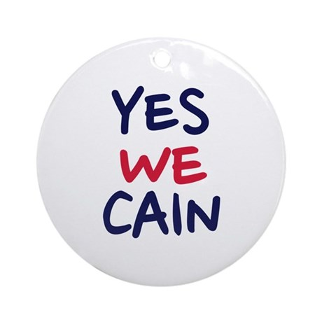 Yes we Cain Ornament (Round)