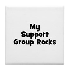 My Support Group Rocks Tile Coaster