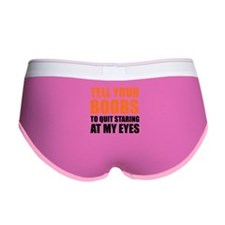Tell your boobs Women's Boy Brief