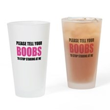Please tell your boobs Drinking Glass