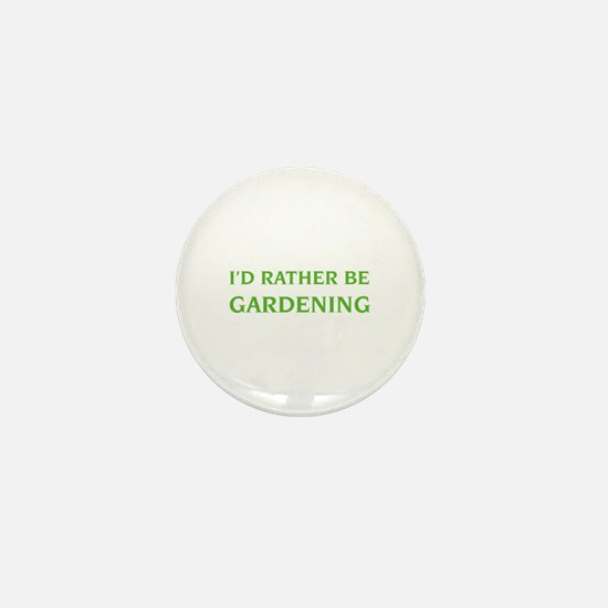 I'd rather be gardening Mini Button