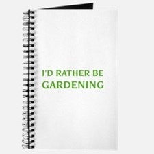 I'd rather be gardening Journal