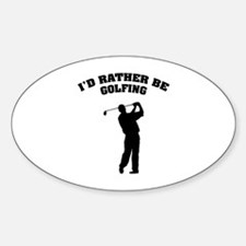 I'd rather be golfing Decal
