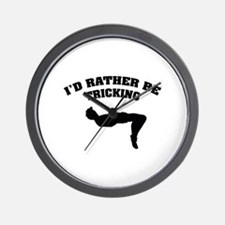 I'd rather be tricking Wall Clock