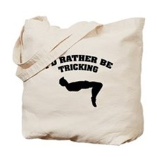 I'd rather be tricking Tote Bag