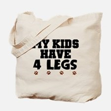 'My Kids Have 4 Legs' Tote Bag