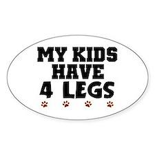 'My Kids Have 4 Legs' Bumper Stickers