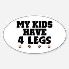 'My Kids Have 4 Legs' Sticker (Oval)