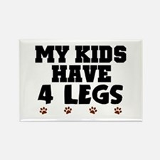 'My Kids Have 4 Legs' Rectangle Magnet