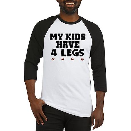 'My Kids Have 4 Legs' Baseball Jersey