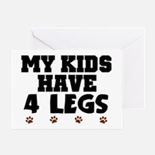'My Kids Have 4 Legs' Greeting Card