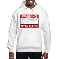 Warning Stay Back Hoodie