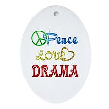 Peace Love Drama Ornament (Oval)