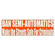 Ban Semi-Automatics Bumper Sticker