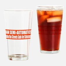 Ban Semi-Automatics Drinking Glass