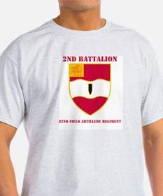 DUI - 2nd Bn - 82nd FA Regt with Text T-Shirt