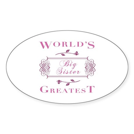 World's Greatest Big Sister (Rose) Sticker (Oval)